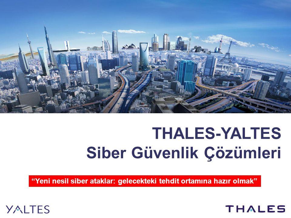 1 / THALES-YALTES Siber Güvenlik Çözümleri Yeni nesil siber ataklar: gelecekteki tehdit ortamına hazır olmak