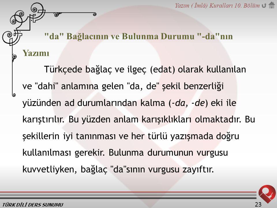 TÜRK DİLİ DERS SUNUMU Yazım ( İmlâ) Kuralları 10. Bölüm 23