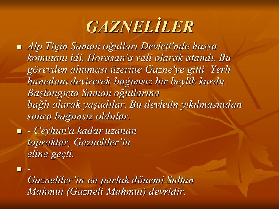 GAZNELİLER Alp Tigin Saman oğulları Devleti'nde hassa komutanı idi. Horasan'a vali olarak atandı. Bu görevden alınması üzerine Gazne'ye gitti. Yerli h