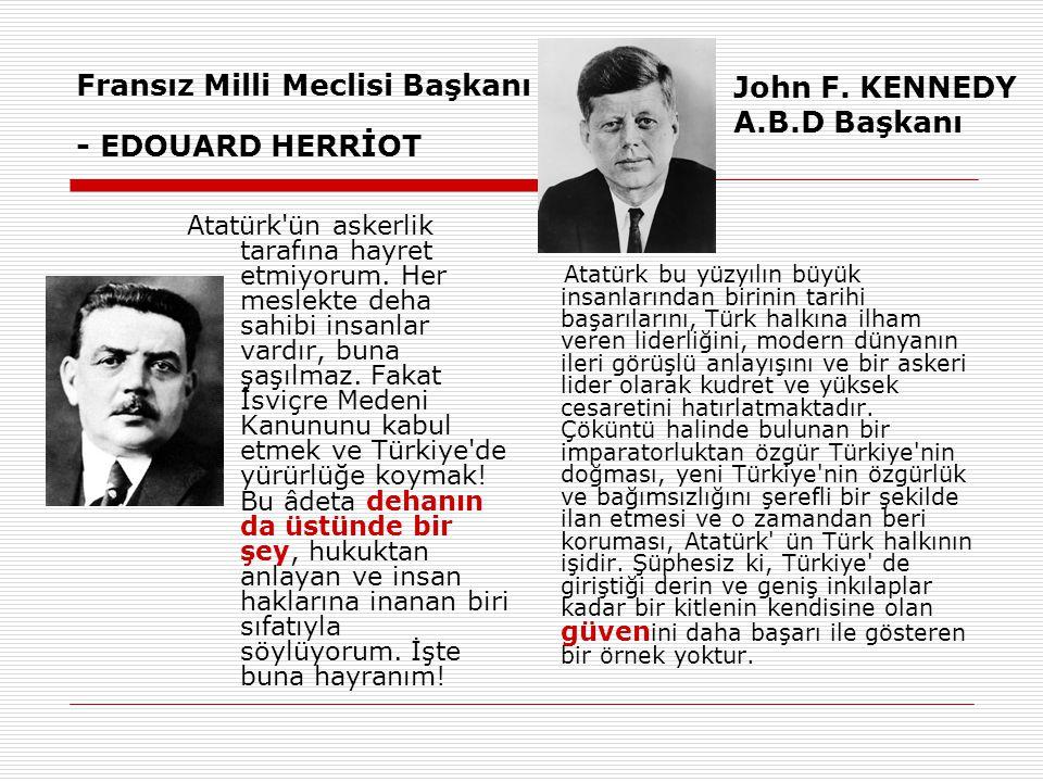 Fransız Milli Meclisi Başkanı - EDOUARD HERRİOT Atatürk ün askerlik tarafına hayret etmiyorum.