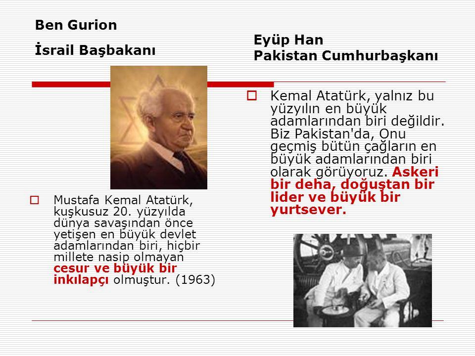 Ben Gurion İsrail Başbakanı  Mustafa Kemal Atatürk, kuşkusuz 20.