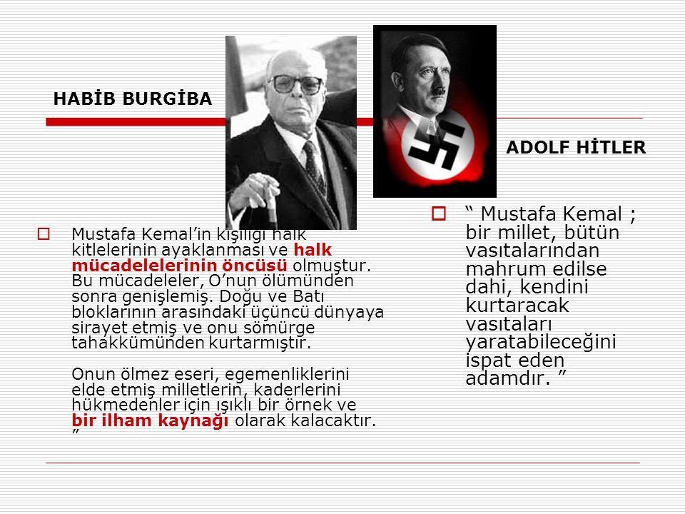  Mustafa Kemal'in kişiliği halk kitlelerinin ayaklanması ve halk mücadelelerinin öncüsü olmuştur.