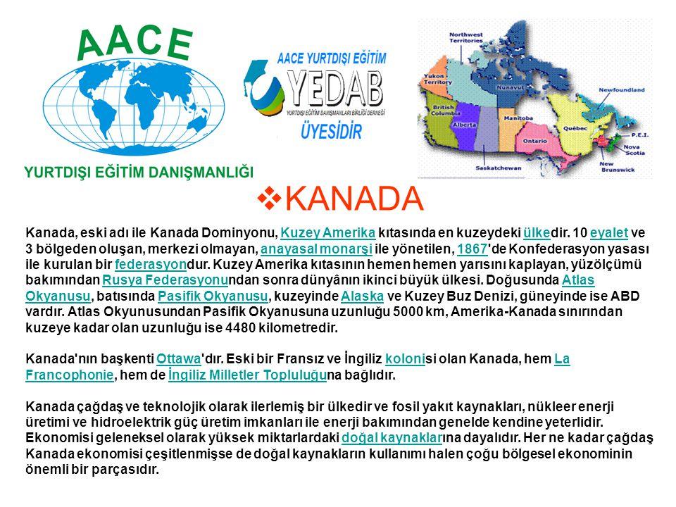  KANADA Kanada, eski adı ile Kanada Dominyonu, Kuzey Amerika kıtasında en kuzeydeki ülkedir. 10 eyalet ve 3 bölgeden oluşan, merkezi olmayan, anayasa