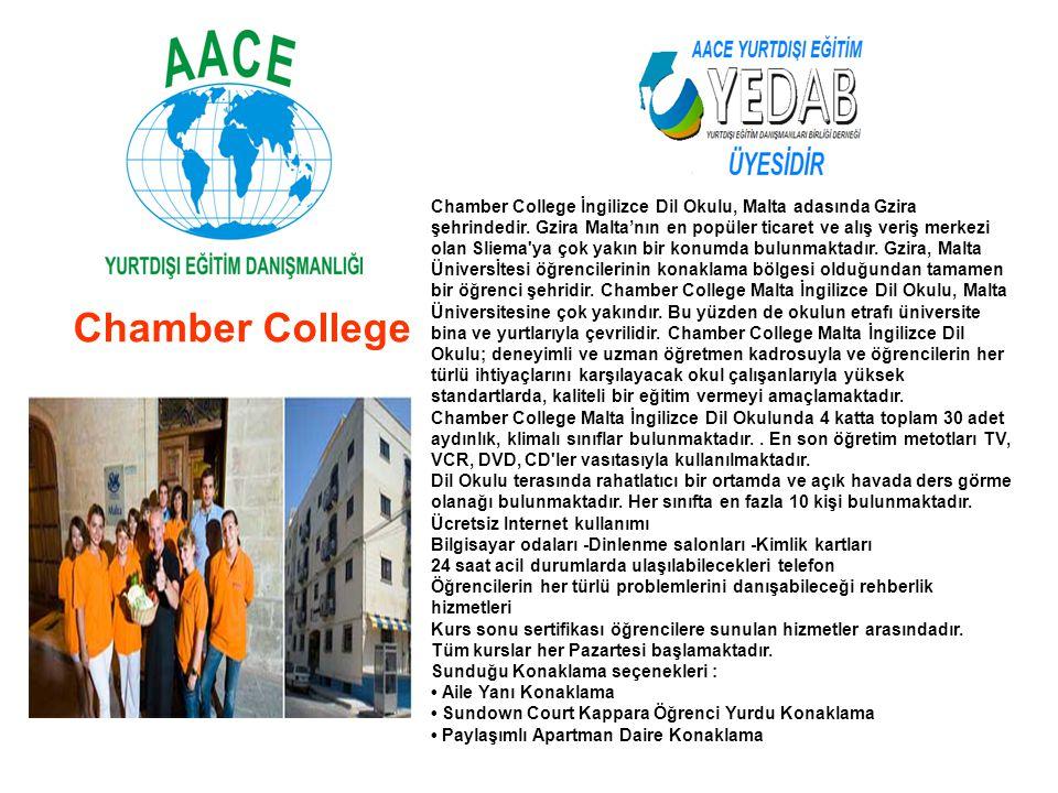 Chamber College Chamber College İngilizce Dil Okulu, Malta adasında Gzira şehrindedir. Gzira Malta'nın en popüler ticaret ve alış veriş merkezi olan S