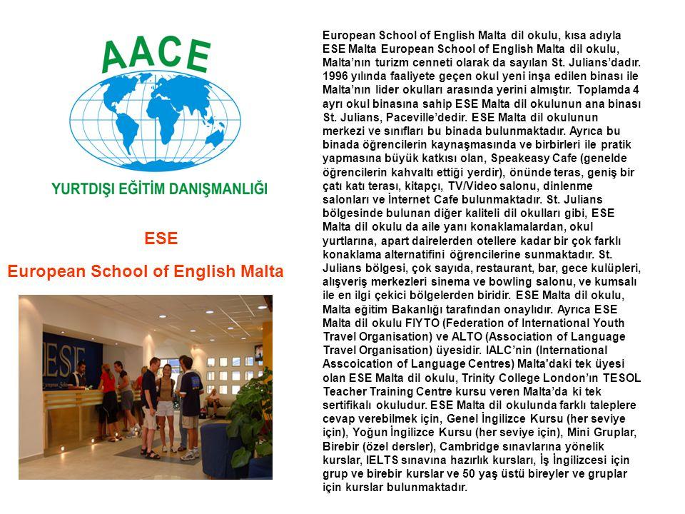 European School of English Malta dil okulu, kısa adıyla ESE Malta European School of English Malta dil okulu, Malta'nın turizm cenneti olarak da sayıl