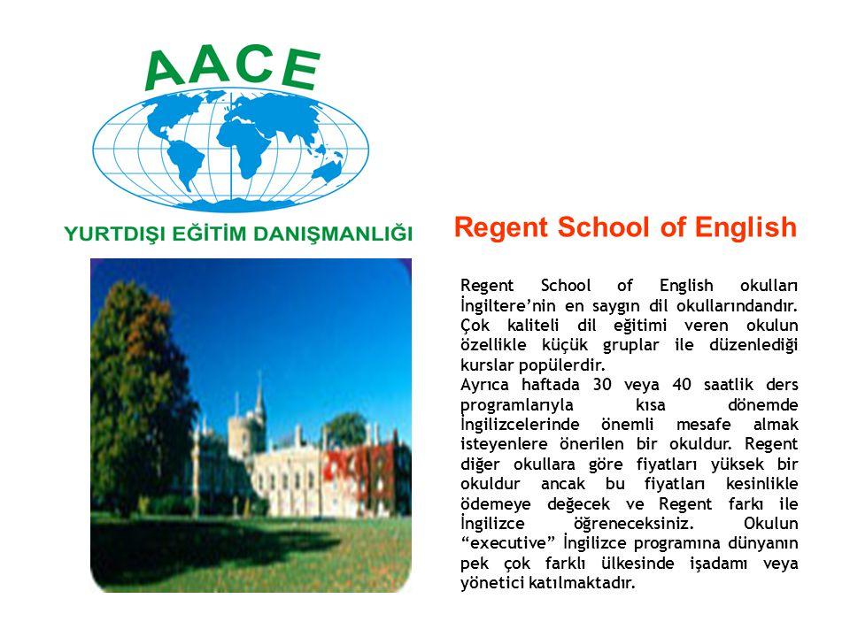 Regent School of English okulları İngiltere'nin en saygın dil okullarındandır. Çok kaliteli dil eğitimi veren okulun özellikle küçük gruplar ile düzen