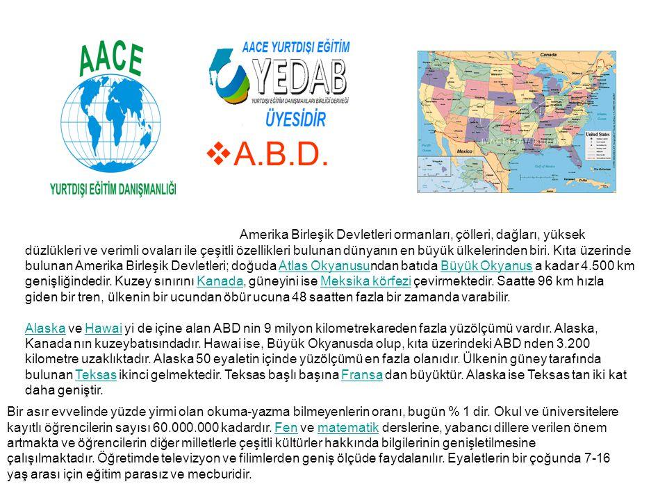  A.B.D. Amerika Birleşik Devletleri ormanları, çölleri, dağları, yüksek düzlükleri ve verimli ovaları ile çeşitli özellikleri bulunan dünyanın en büy