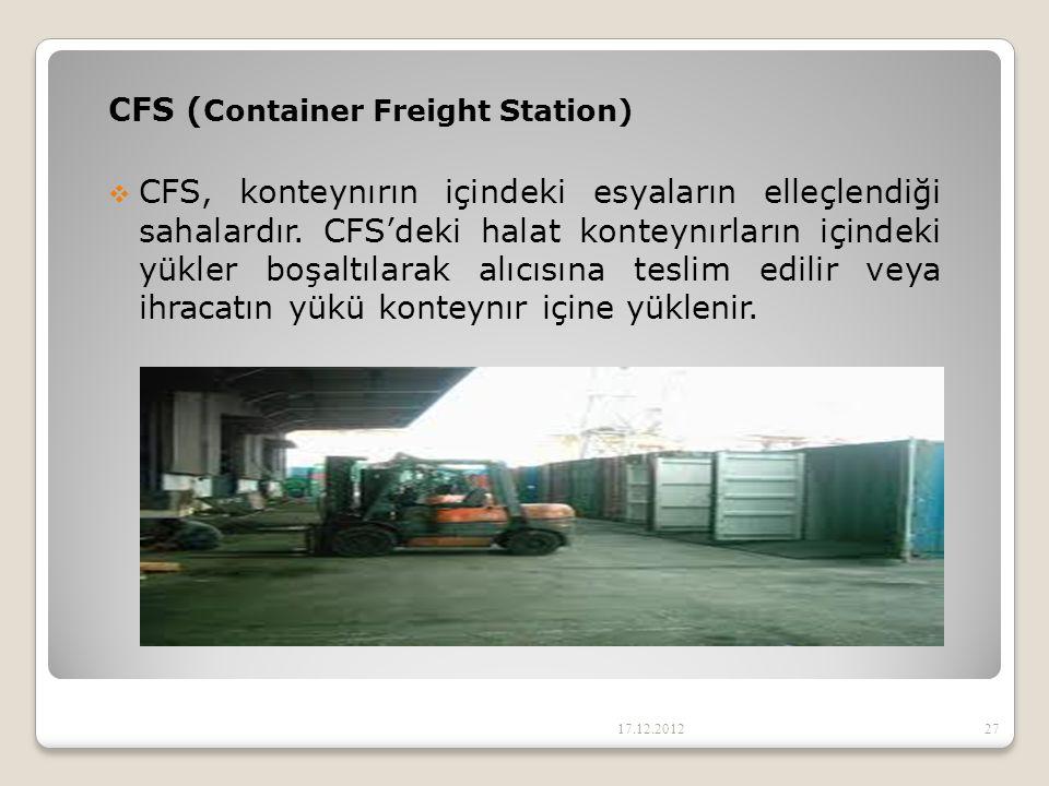 CFS ( Container Freight Station)  CFS, konteynırın içindeki esyaların elleçlendiği sahalardır. CFS'deki halat konteynırların içindeki yükler boşaltıl