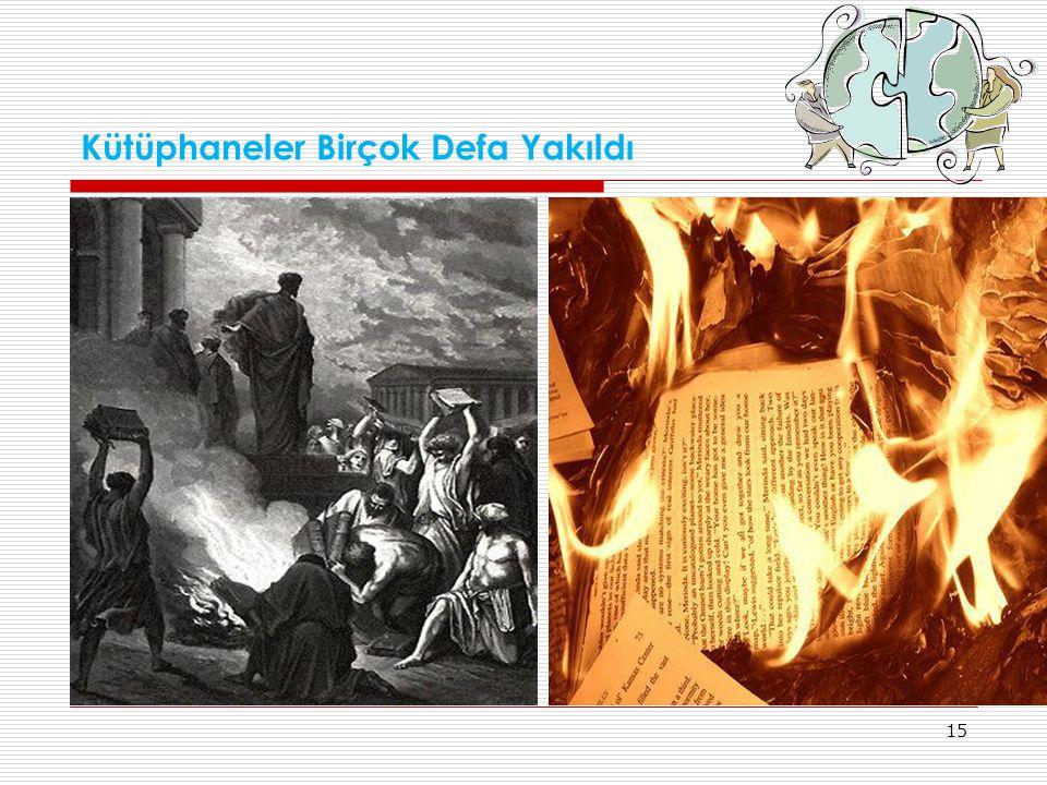 15 Kütüphaneler Birçok Defa Yakıldı