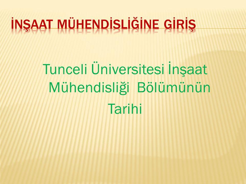 Tunceli Üniversitesi İnşaat Mühendisliği Bölümünün Tarihi