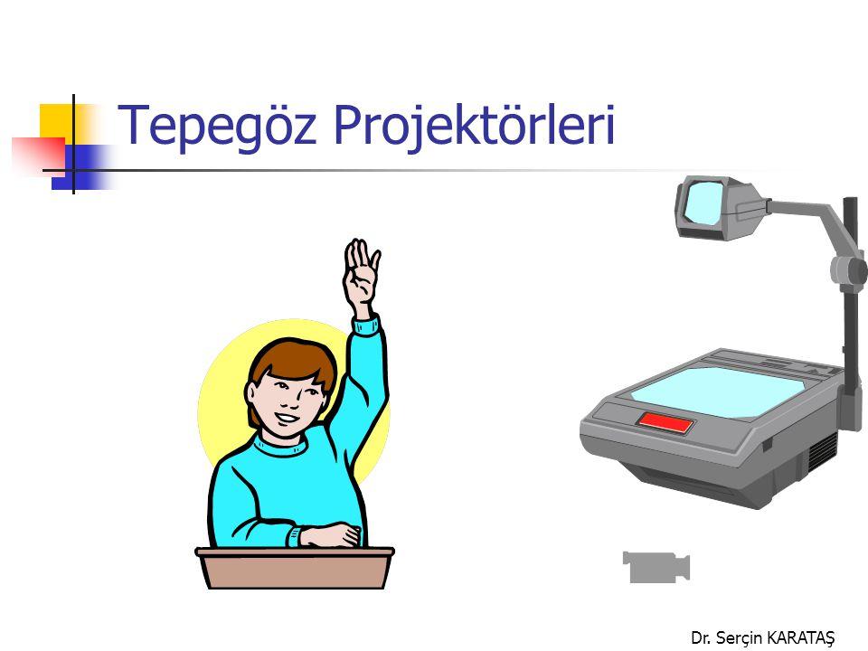 Dr. Serçin KARATAŞ Tepegöz Projektörleri