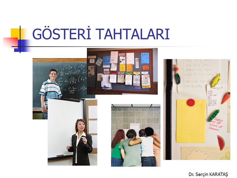 Dr. Serçin KARATAŞ GÖSTERİ TAHTALARI