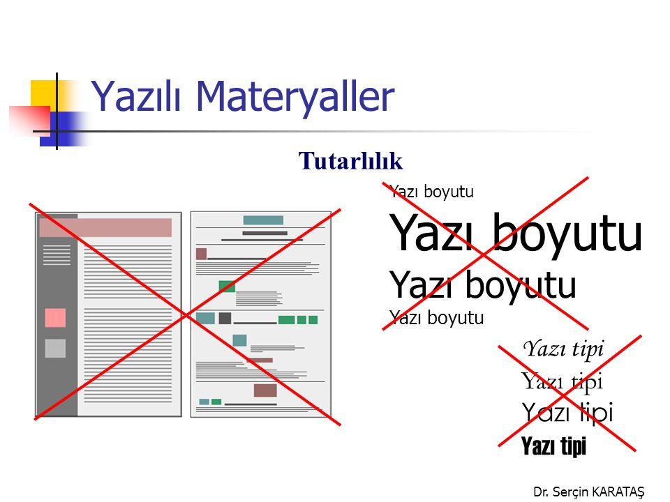 Dr. Serçin KARATAŞ Tutarlılık Yazılı Materyaller Yazı boyutu Yazı tipi