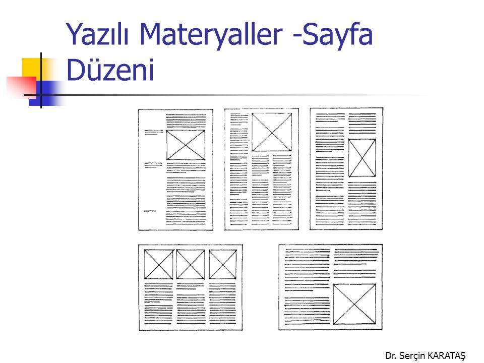 Dr. Serçin KARATAŞ Yazılı Materyaller -Sayfa Düzeni