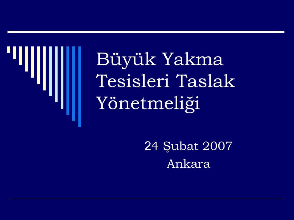 Büyük Yakma Tesisleri Taslak Yönetmeliği 2 4 Şubat 2007 Ankara
