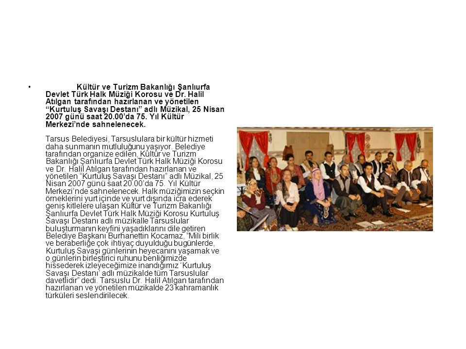 """Kültür ve Turizm Bakanlığı Şanlıurfa Devlet Türk Halk Müziği Korosu ve Dr. Halil Atılgan tarafından hazırlanan ve yönetilen """"Kurtuluş Savaşı Destanı"""""""