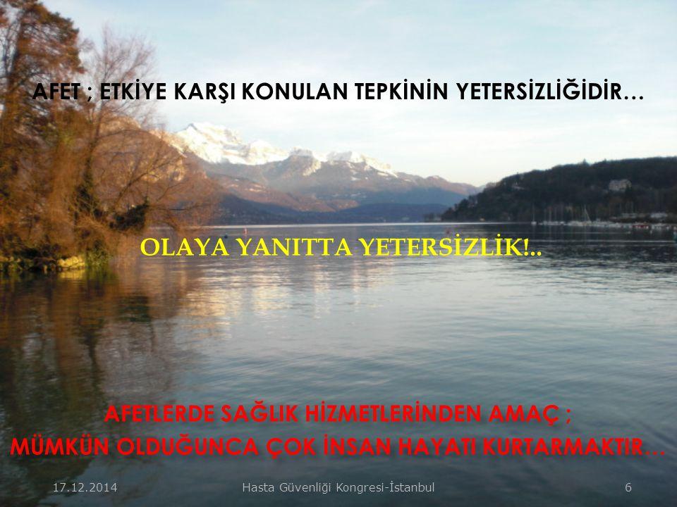 17.12.2014Hasta Güvenliği Kongresi-İstanbul 6 OLAYA YANITTA YETERSİZLİK!..