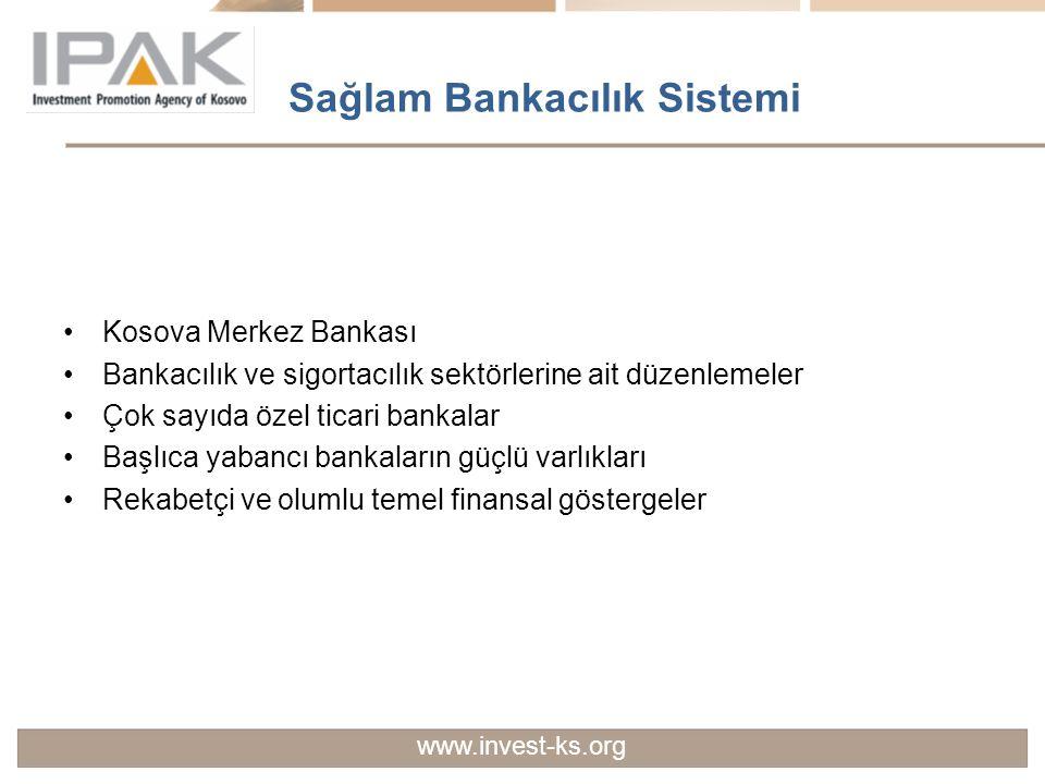 Sağlam Bankacılık Sistemi Kosova Merkez Bankası Bankacılık ve sigortacılık sektörlerine ait düzenlemeler Çok sayıda özel ticari bankalar Başlıca yaban