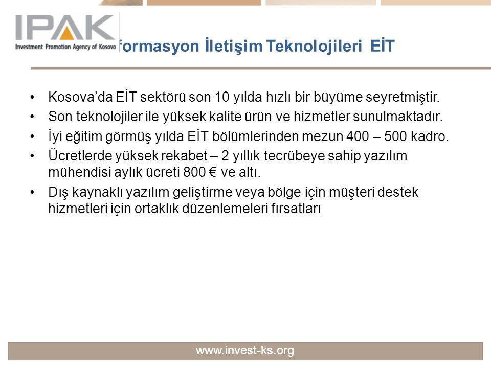 Enformasyon İletişim Teknolojileri EİT Kosova'da EİT sektörü son 10 yılda hızlı bir büyüme seyretmiştir. Son teknolojiler ile yüksek kalite ürün ve hi