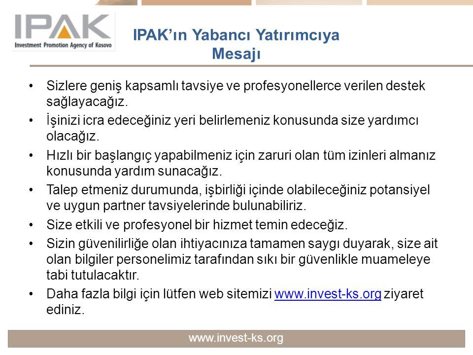 IPAK'ın Yabancı Yatırımcıya Mesajı Sizlere geniş kapsamlı tavsiye ve profesyonellerce verilen destek sağlayacağız. İşinizi icra edeceğiniz yeri belirl