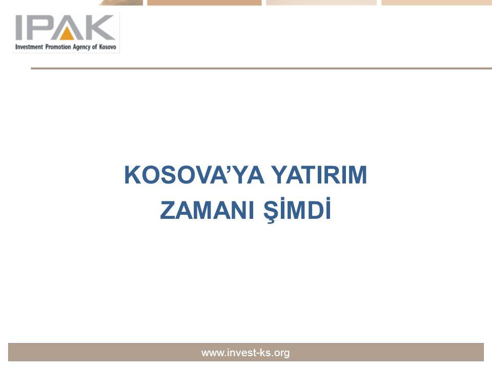 www.invest-ks.org KOSOVA'YA YATIRIM ZAMANI ŞİMDİ