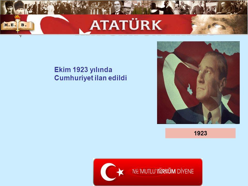 1923 Ekim 1923 yılında Cumhuriyet ilan edildi