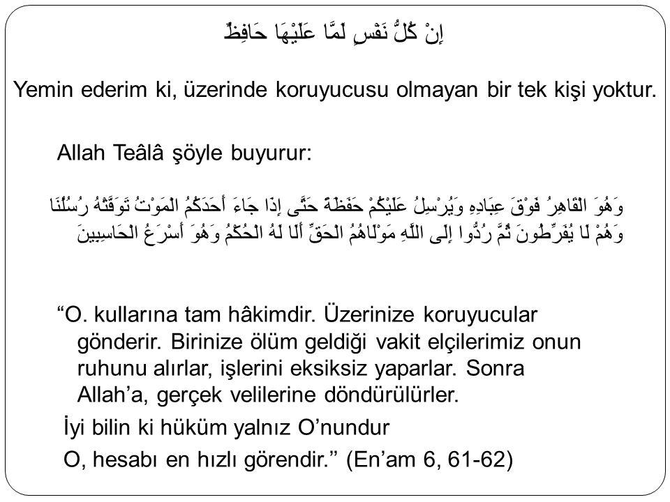 Allah Teâlâ şöyle buyurur: O. kullarına tam hâkimdir.