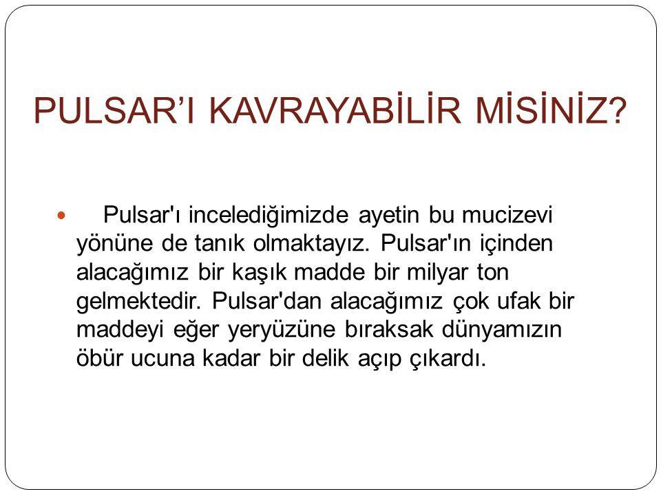 PULSAR'I KAVRAYABİLİR MİSİNİZ.