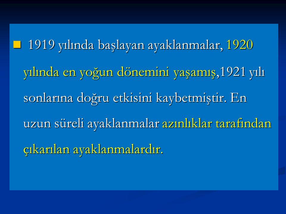1919 yılında başlayan ayaklanmalar, 1920 yılında en yoğun dönemini yaşamış,1921 yılı sonlarına doğru etkisini kaybetmiştir.