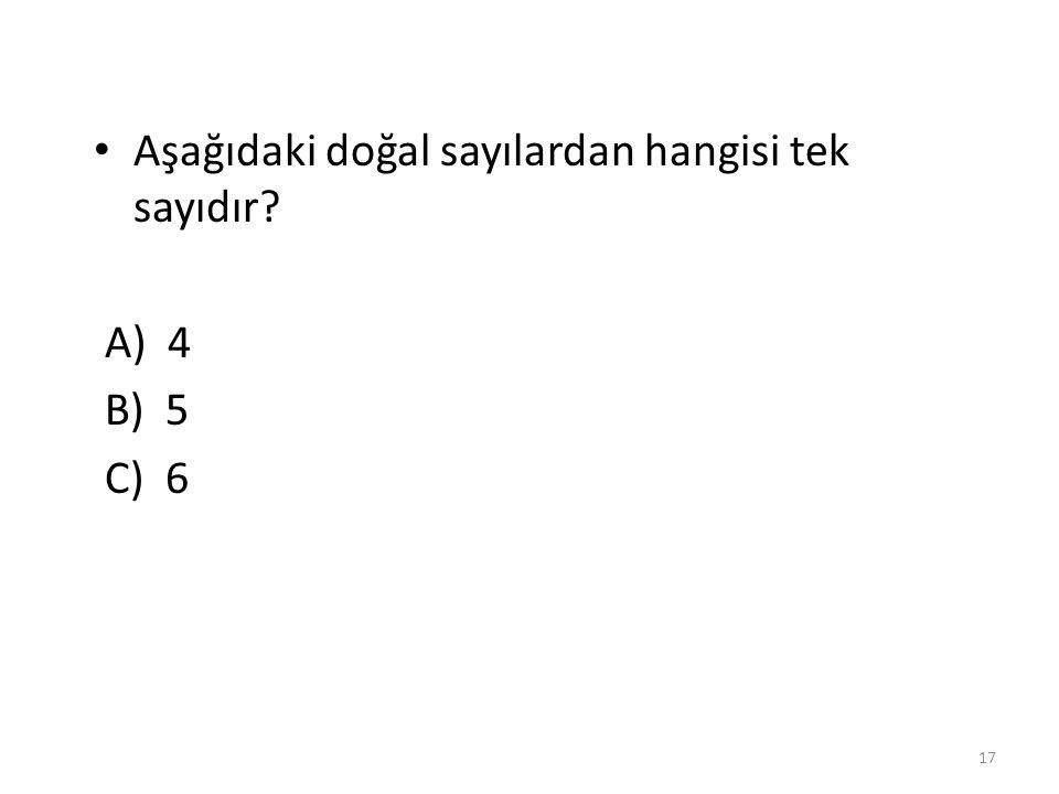 Aşağıdaki doğal sayılardan hangisi çift doğal sayı değildir? A)58 B)60 C)71 16 C