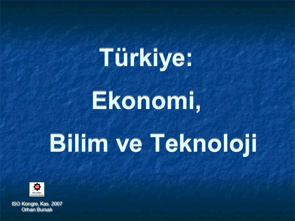 Türkiye: Ekonomi, Bilim ve Teknoloji ISO Kongre, Kas.