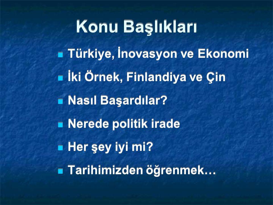 Sonuç: Liderlikler 1 Avrupa İnovasyon Scorboard: 2003: 1.; 2004: 2.; 2006: 3.