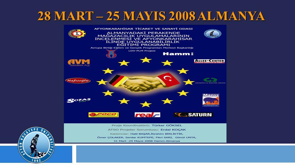 28 MART – 25 MAYIS 2008 ALMANYA
