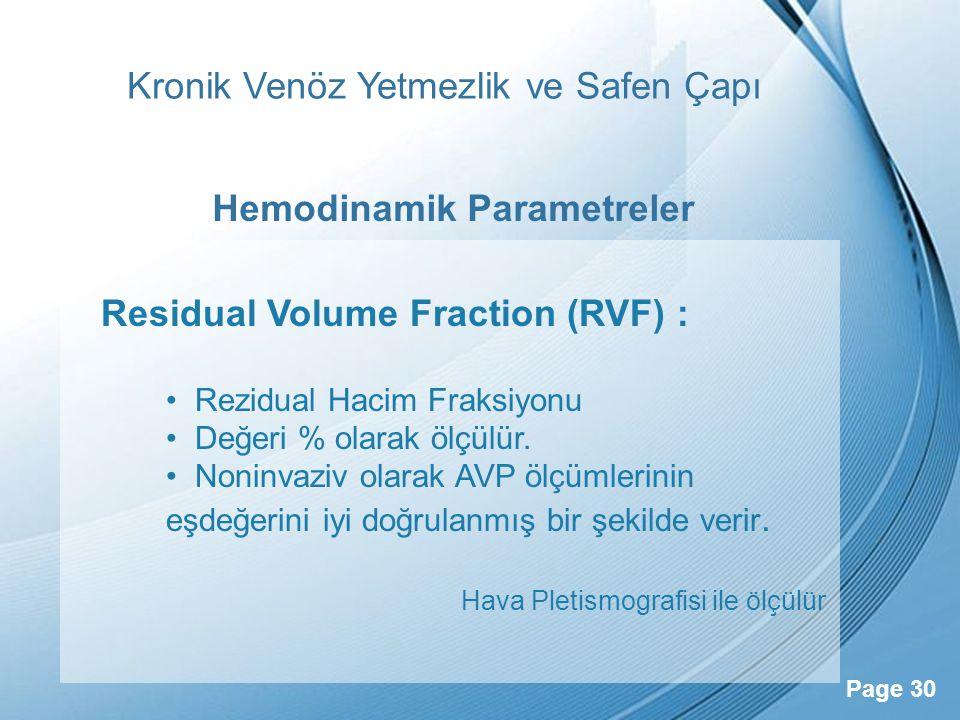 Powerpoint Templates Page 30 Kronik Venöz Yetmezlik ve Safen Çapı Residual Volume Fraction (RVF) : Rezidual Hacim Fraksiyonu Değeri % olarak ölçülür.
