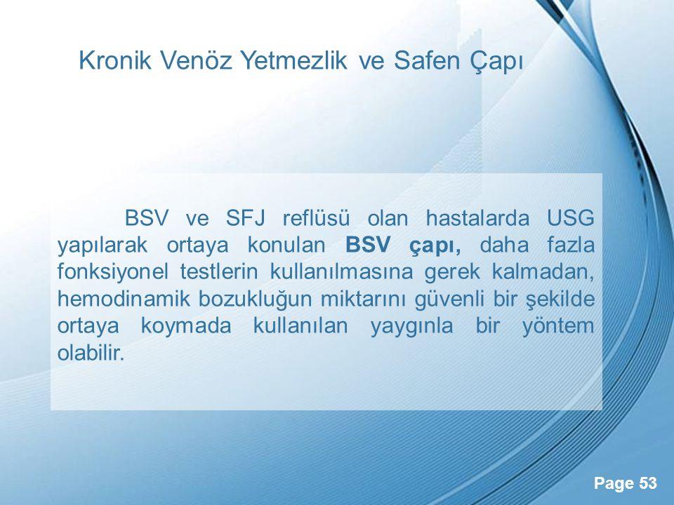 Powerpoint Templates Page 53 Kronik Venöz Yetmezlik ve Safen Çapı BSV ve SFJ reflüsü olan hastalarda USG yapılarak ortaya konulan BSV çapı, daha fazla