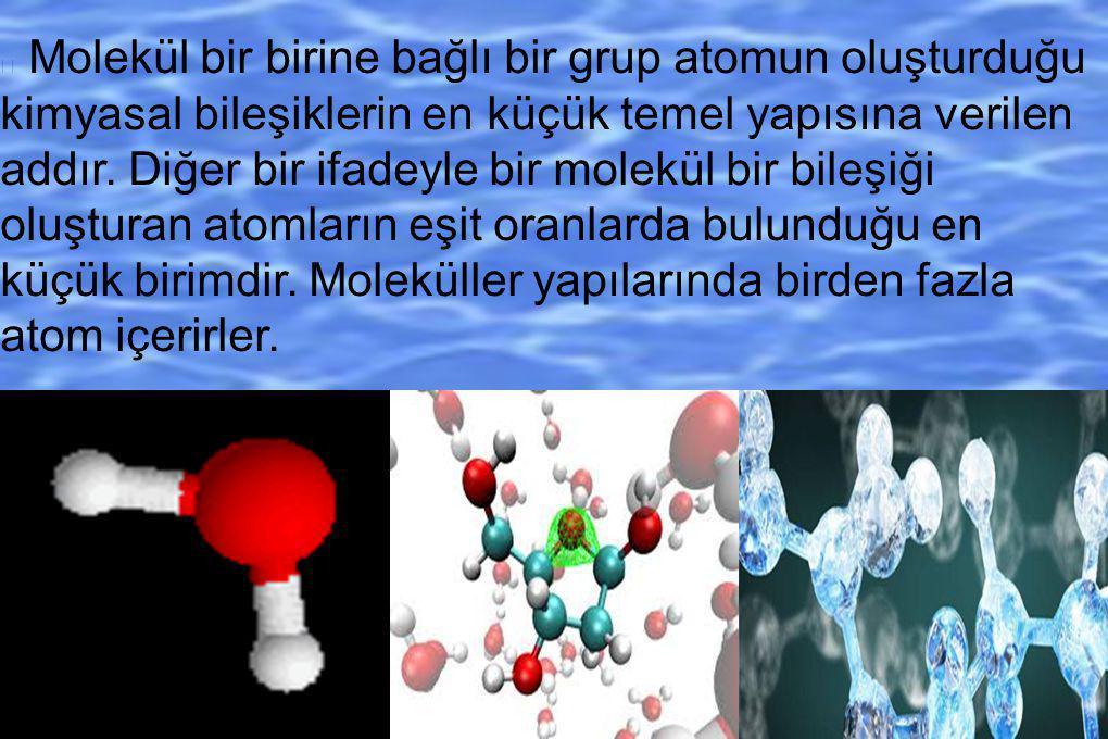Molekül bir birine bağlı bir grup atomun oluşturduğu kimyasal bileşiklerin en küçük temel yapısına verilen addır. Diğer bir ifadeyle bir molekül bir b