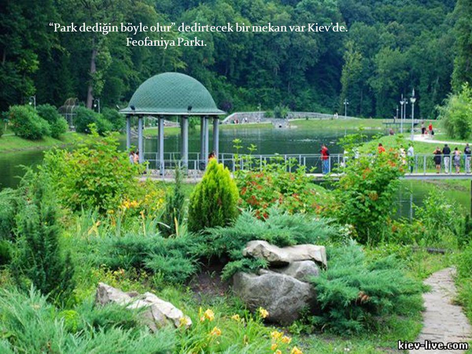Park dediğin böyle olur dedirtecek bir mekan var Kiev'de. Feofaniya Parkı.