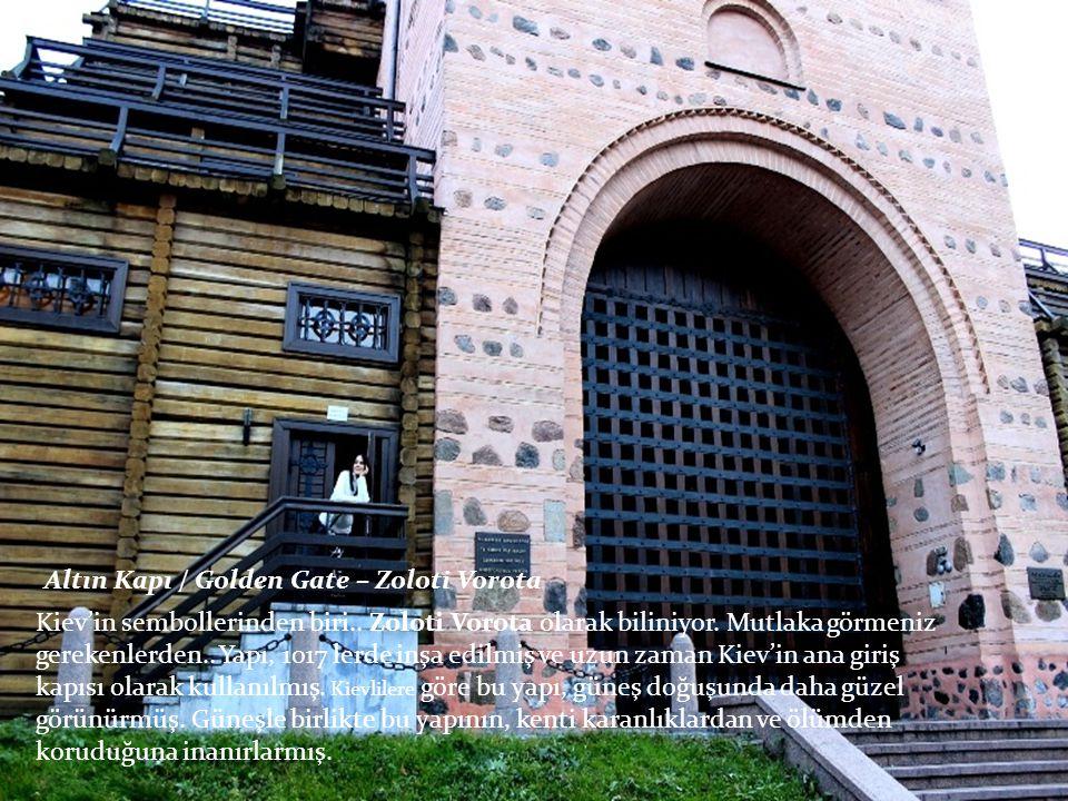 Altın Kapı / Golden Gate – Zoloti Vorota Kiev'in sembollerinden biri..