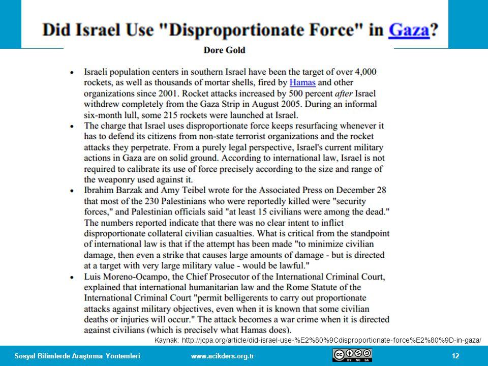 12Sosyal Bilimlerde Araştırma Yöntemleriwww.acikders.org.tr Kaynak: http://jcpa.org/article/did-israel-use-%E2%80%9Cdisproportionate-force%E2%80%9D-in-gaza/