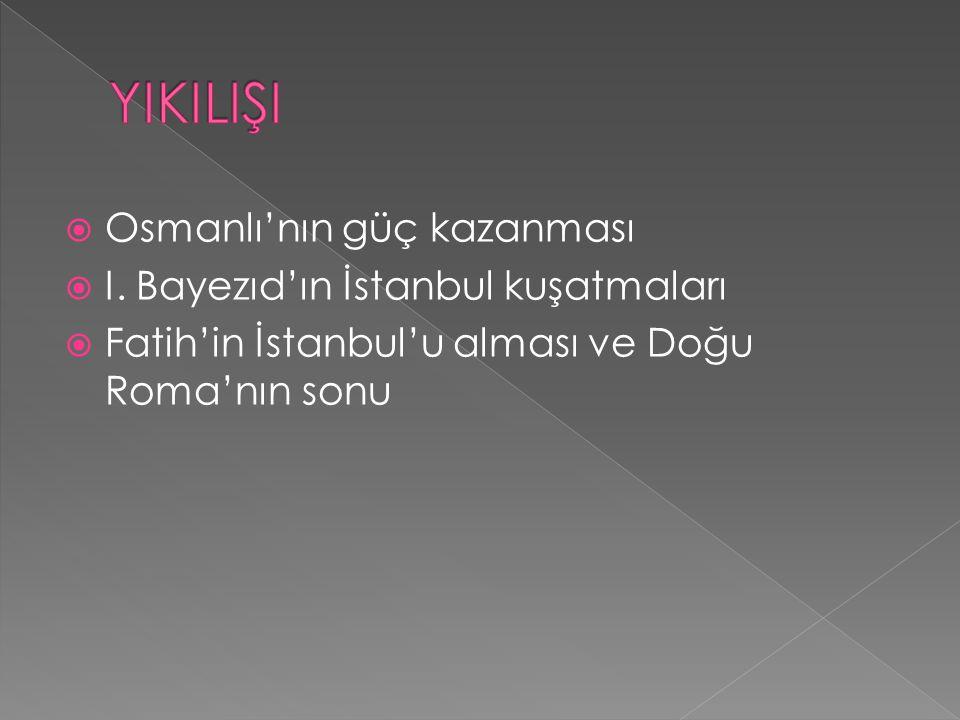  Osmanlı'nın güç kazanması  I.