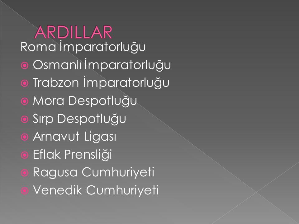 Roma İmparatorluğu  Osmanlı İmparatorluğu  Trabzon İmparatorluğu  Mora Despotluğu  Sırp Despotluğu  Arnavut Ligası  Eflak Prensliği  Ragusa Cumhuriyeti  Venedik Cumhuriyeti
