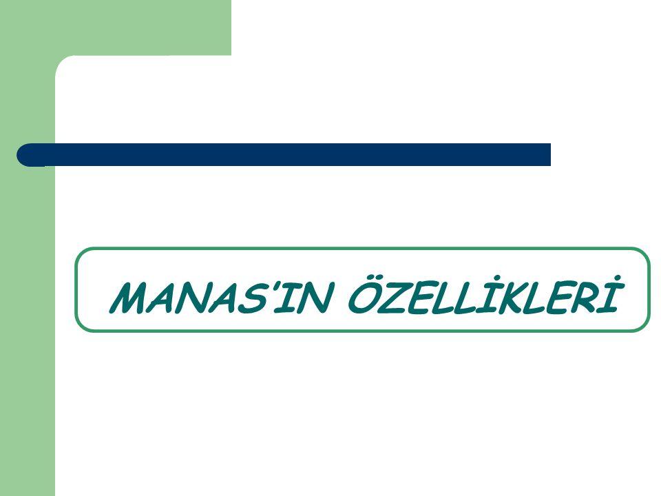 MANAS'IN ÖZELLİKLERİ