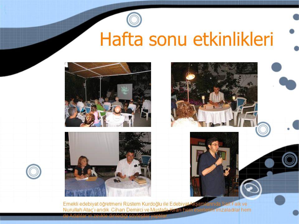 Hafta sonu etkinlikleri Emekli edebiyat öğretmeni Rüstem Kurdoğlu ile Edebiyat Akşamlarında Sait Faik ve Nurullah Ataç'ı andık.