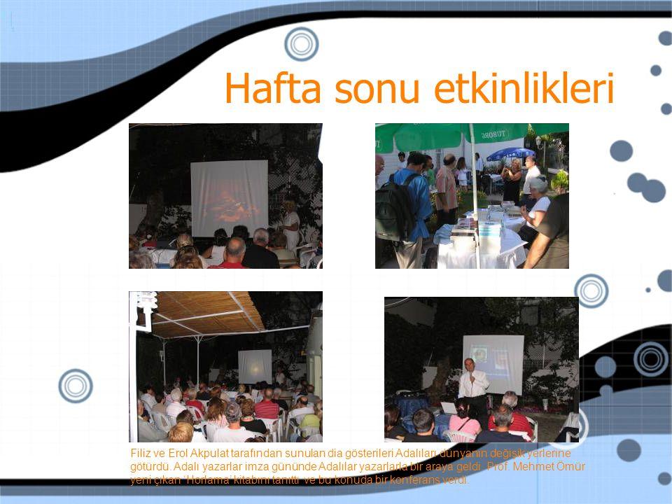 Hafta sonu etkinlikleri Filiz ve Erol Akpulat tarafından sunulan dia gösterileri Adalıları dünyanın değişik yerlerine götürdü.