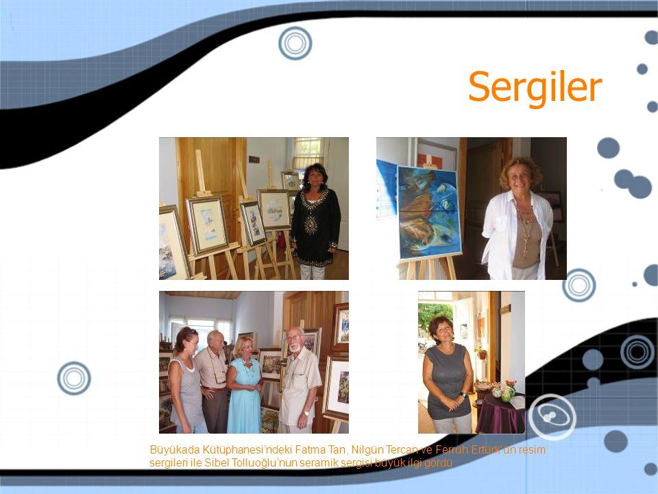 Sergiler Büyükada Kütüphanesi'ndeki Fatma Tan, Nilgün Tercan ve Ferruh Ertürk'ün resim sergileri ile Sibel Tolluoğlu'nun seramik sergisi büyük ilgi gördü