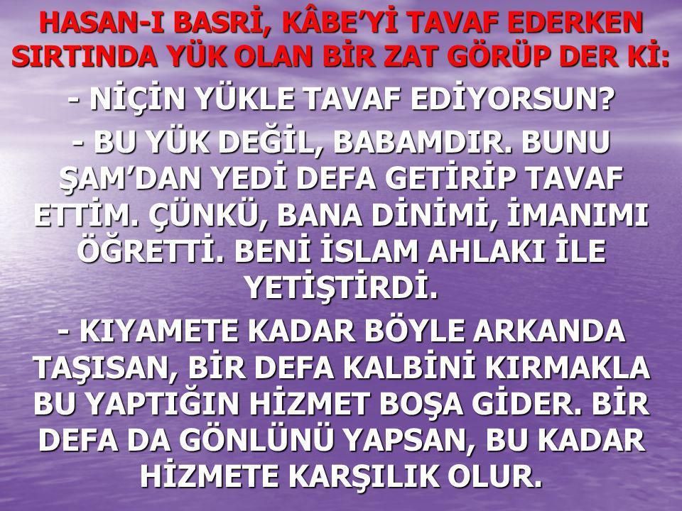 ANA-BABAYA HİZMETTE KUSUR ETMEMELİDİR.