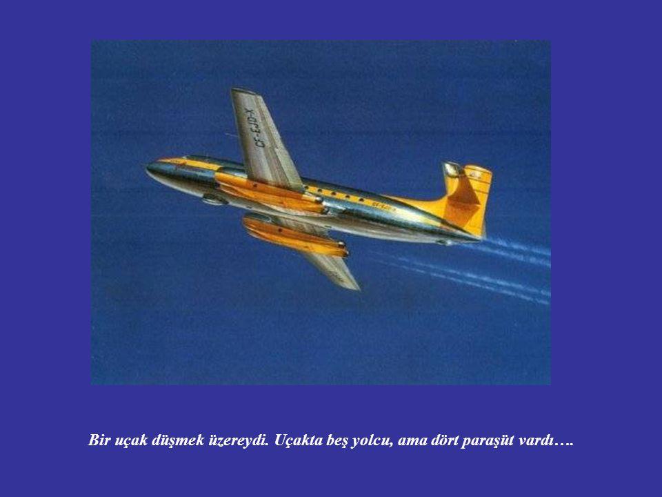 Bir uçak düşmek üzereydi. Uçakta beş yolcu, ama dört paraşüt vardı….