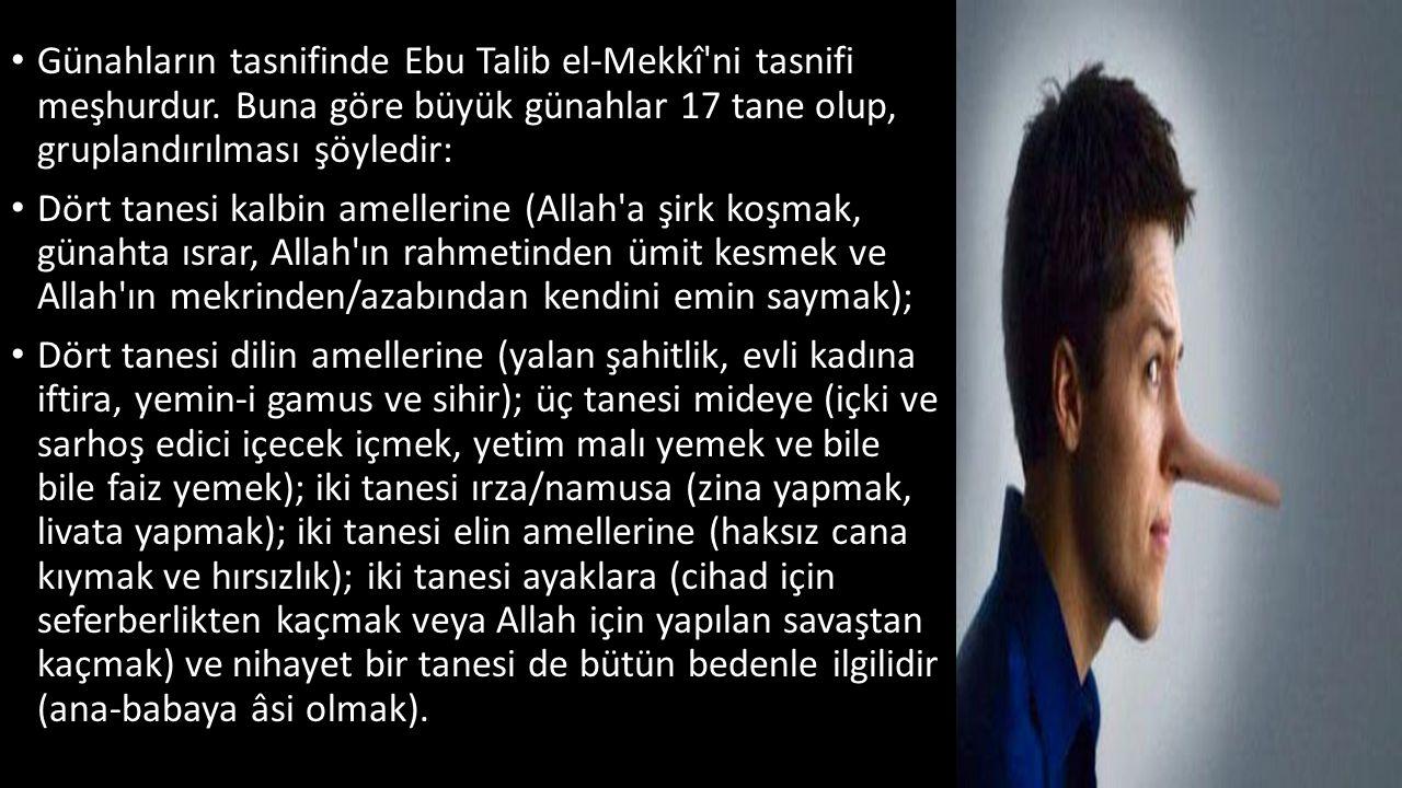 Günahların tasnifinde Ebu Talib el-Mekkî'ni tasnifi meşhurdur. Buna göre büyük günahlar 17 tane olup, gruplandırılması şöyledir: Dört tanesi kalbin am