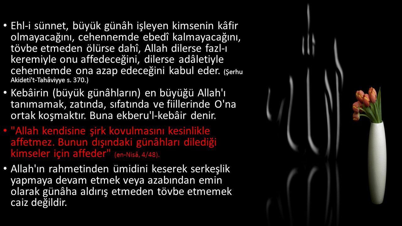 Ehl-i sünnet, büyük günâh işleyen kimsenin kâfir olmayacağını, cehennemde ebedî kalmayacağını, tövbe etmeden ölürse dahî, Allah dilerse fazl-ı keremiy