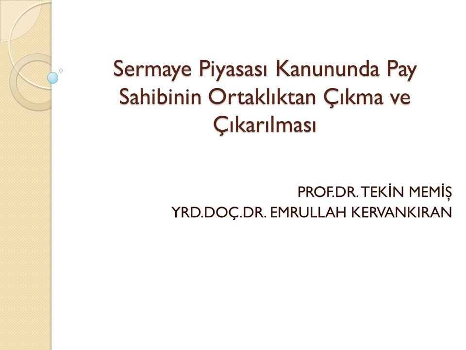 Sermaye Piyasası Kanununda Pay Sahibinin Ortaklıktan Çıkma ve Çıkarılması PROF.DR.
